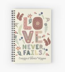 LOVE NEVER FAILS 2019 (SQUIRREL AND FLOWERS) Spiral Notebook