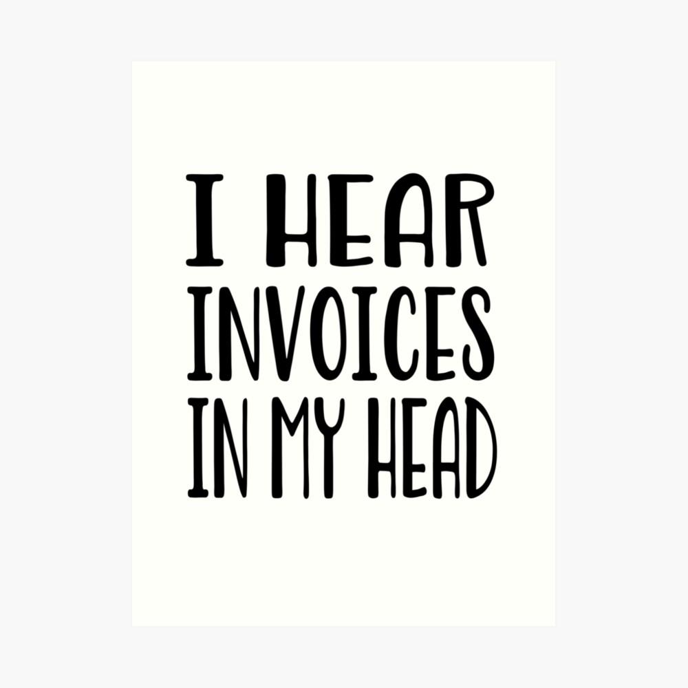 Ich höre Rechnungen in meinem Kopf - lustiges Rechnungshemd Kunstdruck