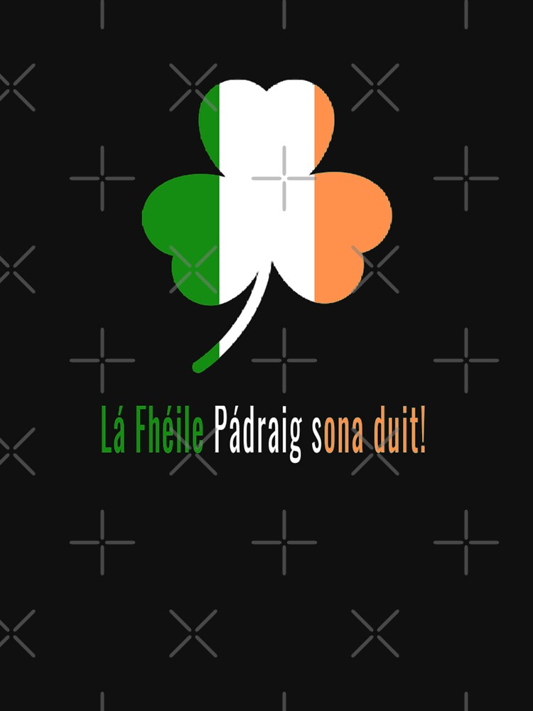Lá Fhéile Pádraig sona duit - Happy St Patrick's Day in Gaelic with Irish Flag  by TNTs