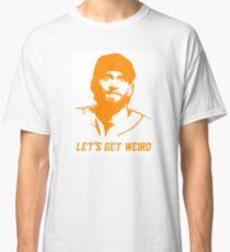 """""""Let's Get Weird"""" - Hunter Pence Classic T-Shirt"""