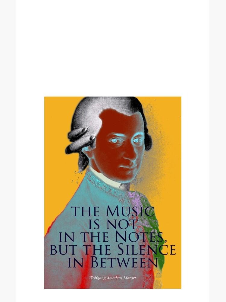 Wolfgang Amadeus Mozart Quote 3 by pahleeloola