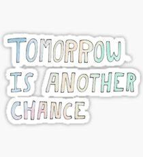 Morgen ist eine weitere Chance Sticker
