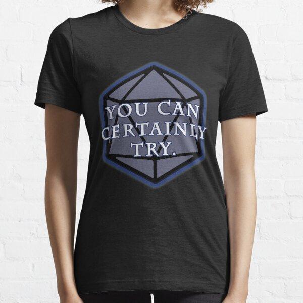 Sie können es sicher versuchen Essential T-Shirt