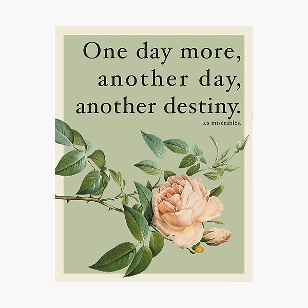 One Day More - Les Miserables Quote Photographic Print
