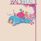 BAD BRAD - Killer by Stephen Alan Yorke