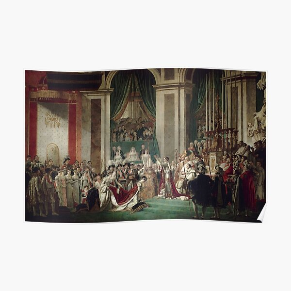 The Coronation of Napoleon and Josephine - Jacques-Louis David Poster