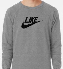 Just Like Lightweight Sweatshirt