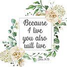 Weil ich lebe John 14 19 | Bibel-Vers-Kunst von PraiseQuotes