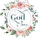 Gott ist Liebe | Schriftkunst | 1. Johannes 4:16 von PraiseQuotes