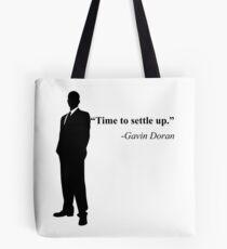 """Time to settle up."" -Gavin Doran Tote Bag"