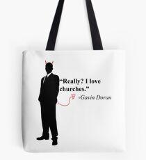"""Really? I love churches."" -Gavin Doran Tote Bag"
