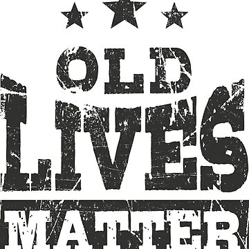 'Old Lives Matter' Funny 50th Birthday Vintage Gift by leyogi