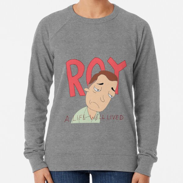 ROY: A Life Well Lived Rick and Morty Fan Art Lightweight Sweatshirt