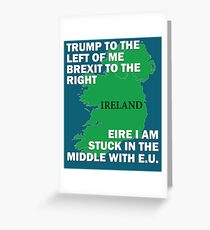 Funny Ireland Eire Joke Trump Brexit E.U. European Union Greeting Card