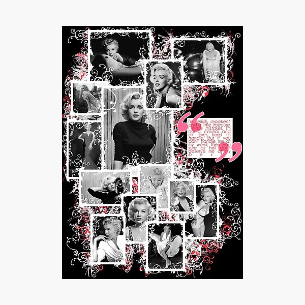 """Marilyn Monroe """"Deserve Me At My Best"""" Collage/Quote  Photographic Print"""
