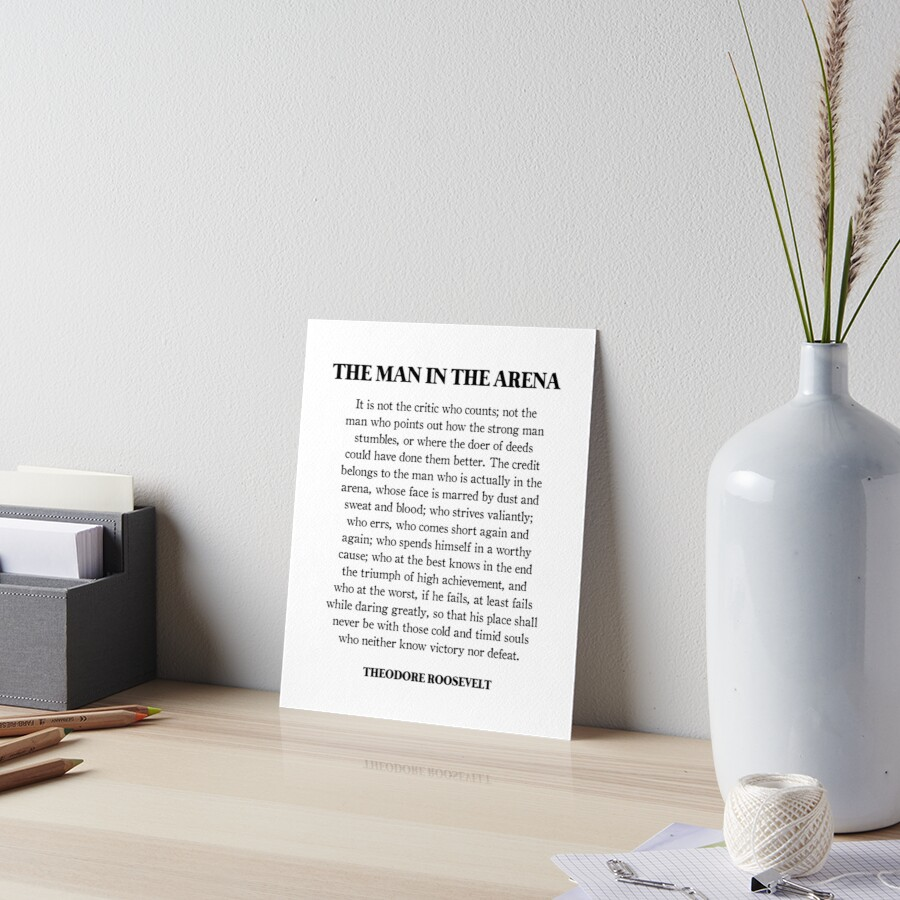 The Man In The Arena, Theodore Roosevelt Quote Art Board Print