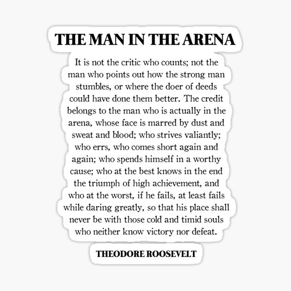 The Man In The Arena, Theodore Roosevelt Quote Sticker