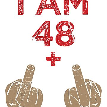 'I Am 48 Plus 2' Funny 50th Birthday Vintage Gift by leyogi