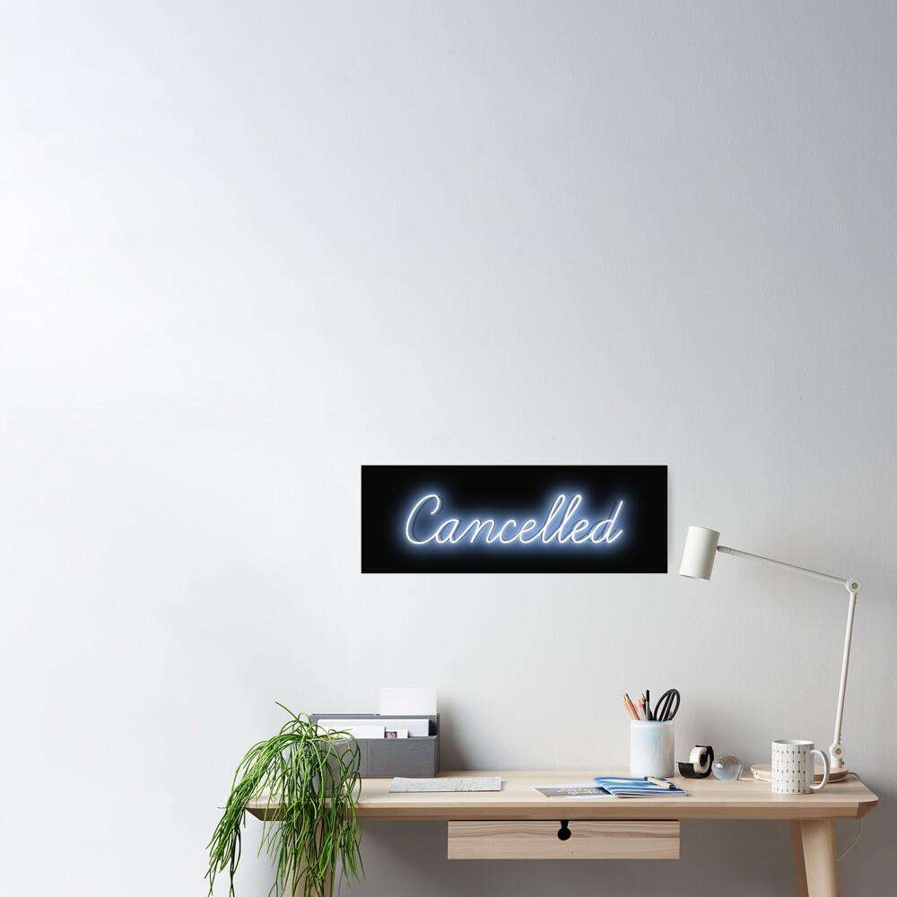 Blue Neon Cancelled Sign Poster