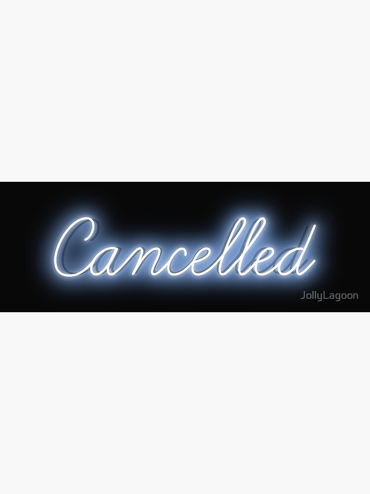 Blue Neon Cancelled Sign by JollyLagoon