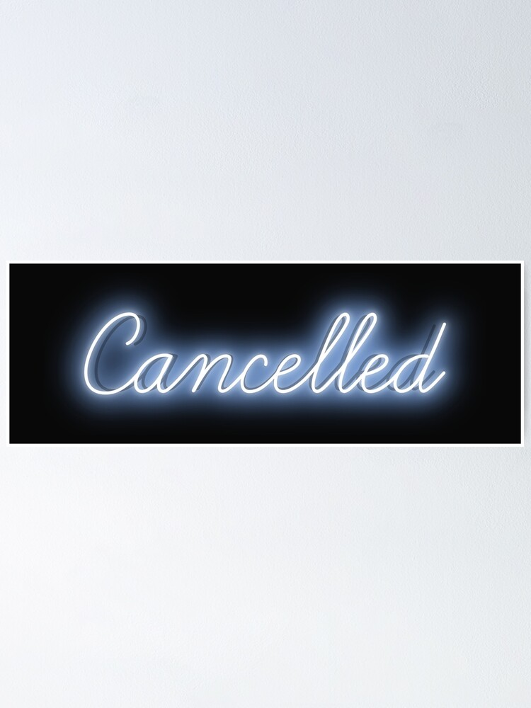 Alternate view of Blue Neon Cancelled Sign Poster