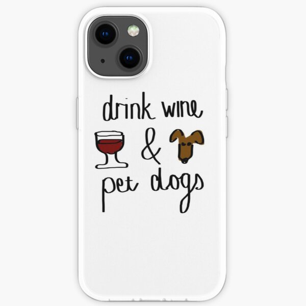 Drink wine and pet dogs iPhone Soft Case