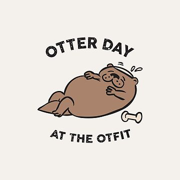 Otter Day at The Otfit by Huebucket