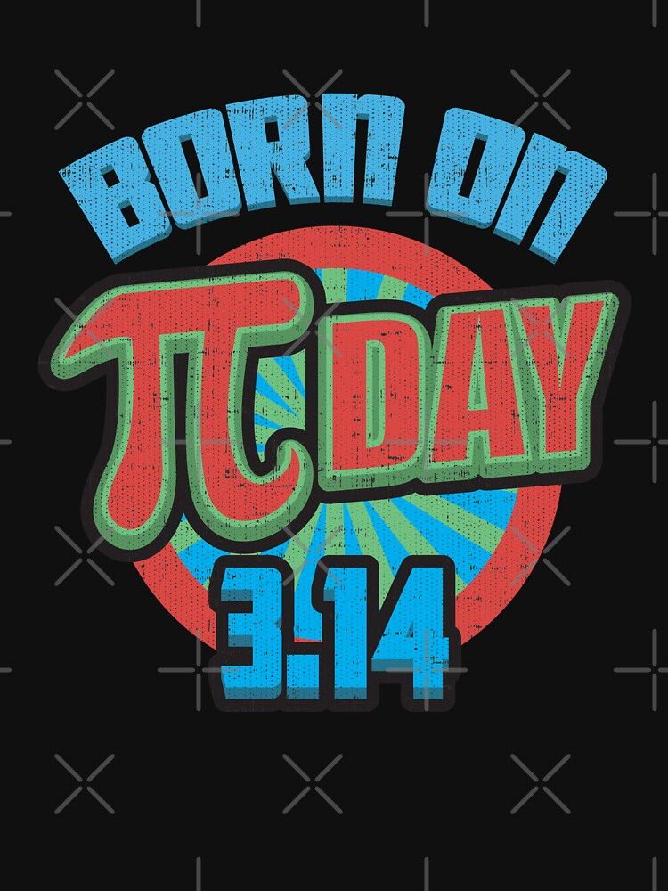 Born On PI Day Birthday Gift For Math Geeks Students Teachers By Teeshirtrepub
