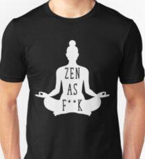 Zen as Fuck Unisex T-Shirt