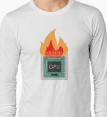 burning gpu Long Sleeve T-Shirt
