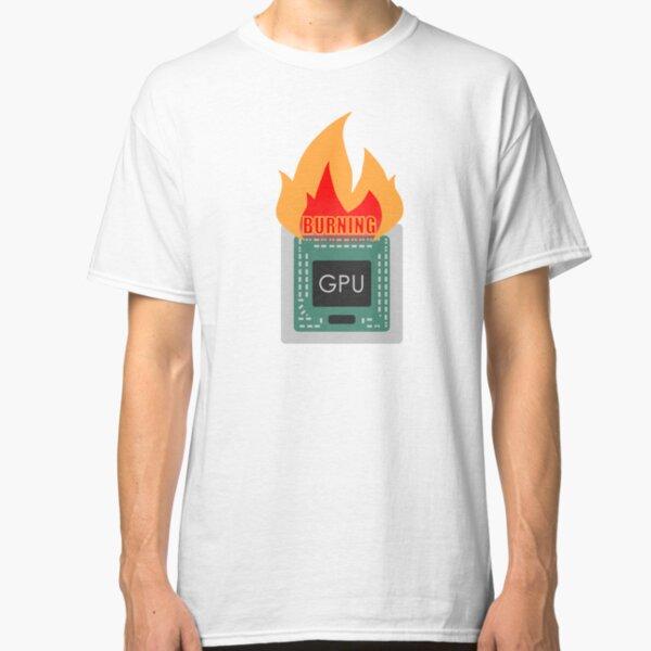 burning gpu Classic T-Shirt