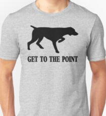 Get to the Point Unisex T-Shirt