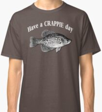 Have a Crappie Day - Fishing T-shirt Classic T-Shirt