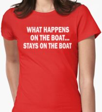 What happens on the boat... Stays on the boat - T-Shirt Womens Fitted T-Shirt