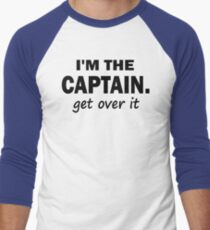 I'm the Captain... Get over it - Tshirt Men's Baseball ¾ T-Shirt