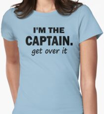 I'm the Captain... Get over it - Tshirt Women's Fitted T-Shirt
