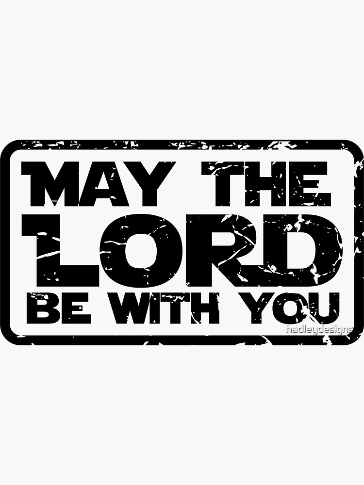 May the Lord be With You Christian for Men Women Kid by hadleydesigns