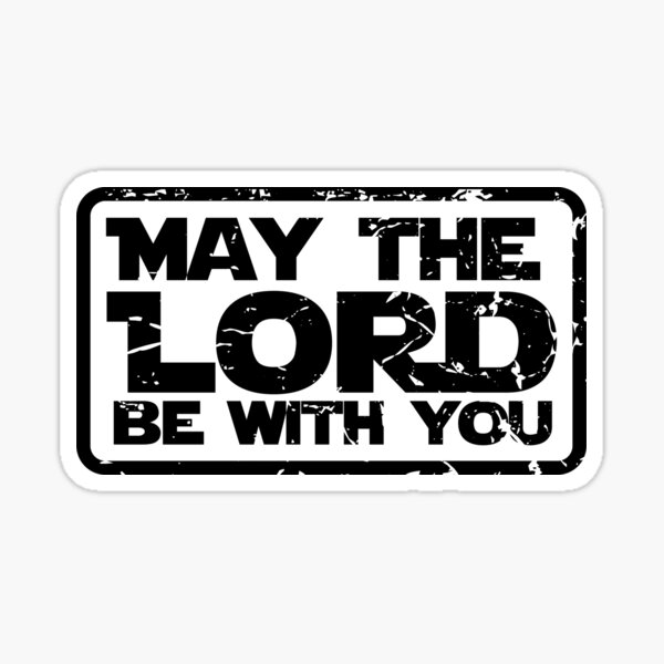May the Lord be With You Christian for Men Women Kid Sticker