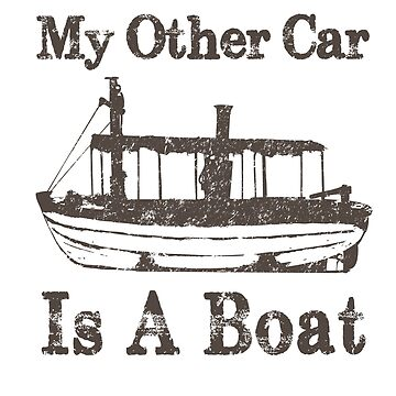 My other car is a boat by JungleCrews