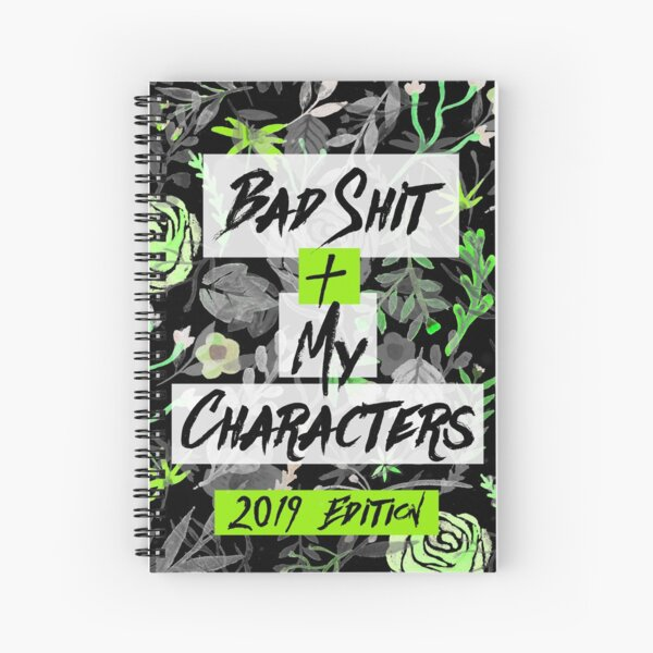 Bad Shit + My Characters (Green) Spiral Notebook