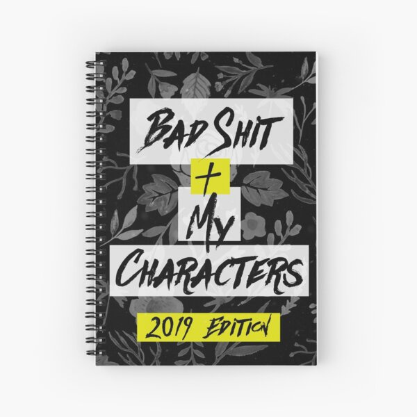 Bad Shit + My Characters Spiral Notebook