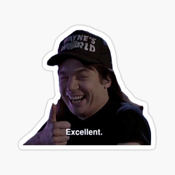 """Wayne's World """"Excellent"""" Sticker"""