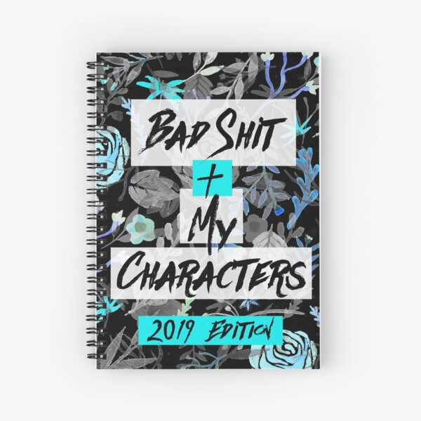 Bad Shit + My Characters (Blue) Spiral Notebook