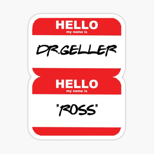 Ross Geller NameTag Sticker
