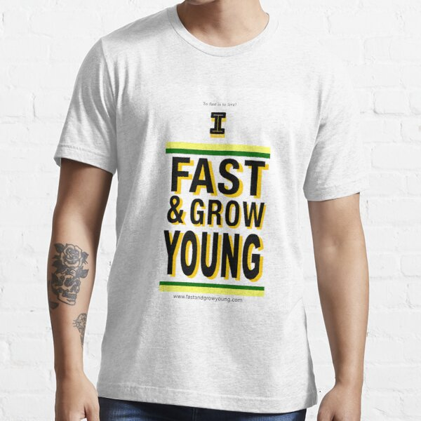 I Fast & Grow Young Essential T-Shirt