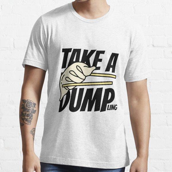 Take a Dump'ling Essential T-Shirt