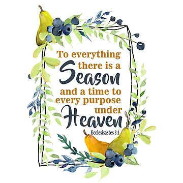 There is a Season and a Time | Bible Verse Art by PraiseQuotes