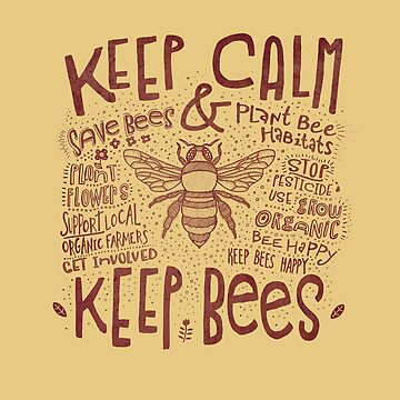 Keep Calm and Keep Bees (Rust) by jitterfly