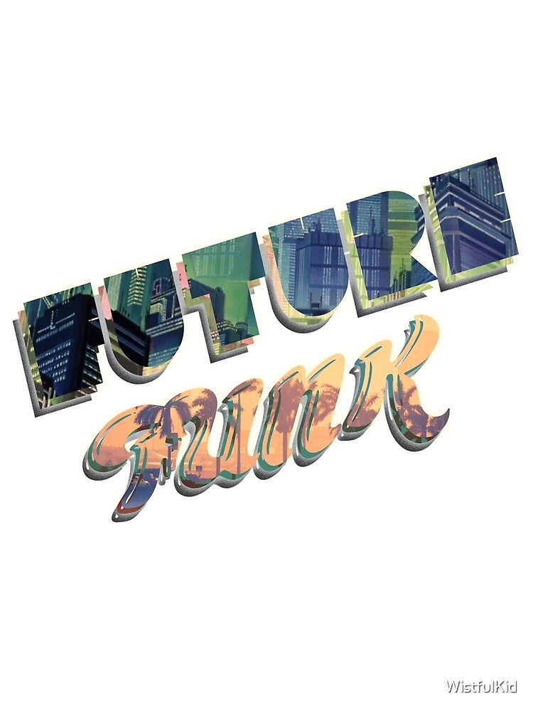 Future Funk! (text only) by WistfulKid