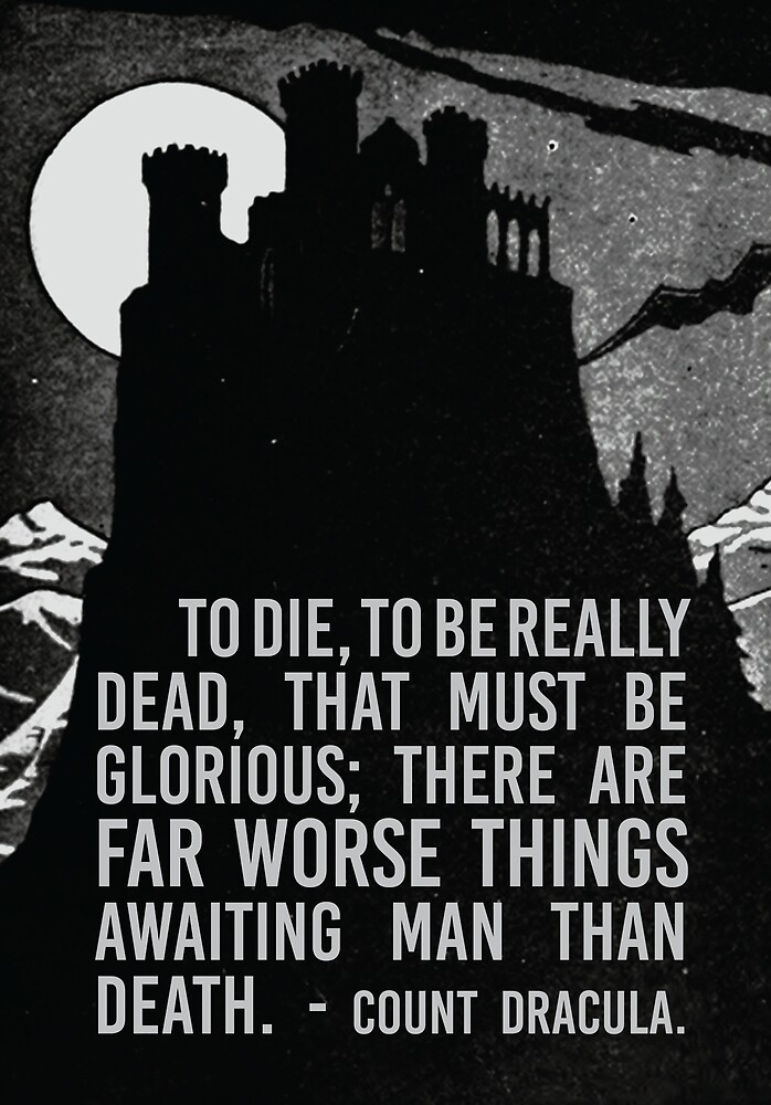 To Die - To Be Really Dead (Dracula quote) by toppestpower